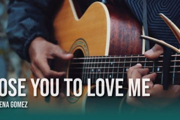 Selena Gomez - Lose You to Love Me fingerstyle tabs