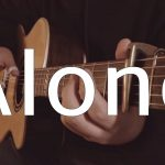 Alan Walker – Alone fingerstyle tabs (Hajun Lee)
