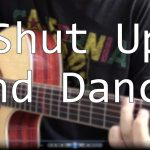 Walk The Moon – Shut Up And Dance fingerstyle tabs (Hajun Lee)
