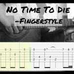 Billie Eilish – No Time To Die fingerstyle tabs