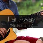 Nickelback – Far Away fingerstyle tabs (Rodrigo Yukio)