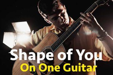Ed Sheeran - Shape of You fingerstyle tabs