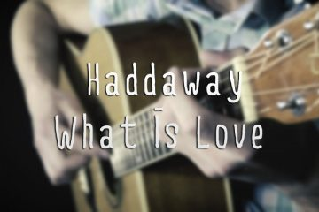 Haddaway - What Is Love fingerstyle tabs
