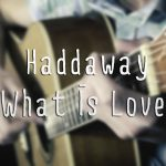 Haddaway – What Is Love fingerstyle tabs (Nikita Lukyanov)