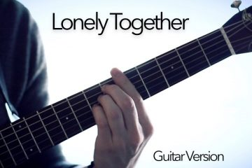 Avicii – Lonely Together fingerstylre tabs (Joni Laakkonen)