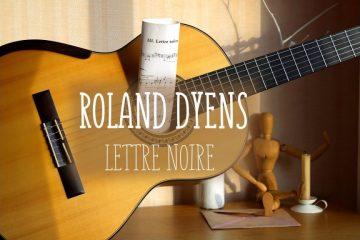 Roland Dyens – Lettre noire fingerstyle tabs (Roman Nikolaev)