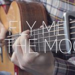 Frank Sinatra – Fly Me To The Moon fingerstyle tabs (James Bartholomew)