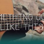 The Chainsmokers & Coldplay – Something Just Like This fingerstyle tabs (Iqbal Gumilar)