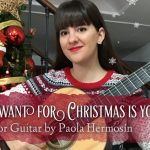 Mariah Carey – All I Want For Christmas Is You fingerstyle tabs (Paola Hermosin)