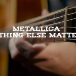 Metallica – Nothing Else Matters fingerstyle tabs (Dmitry Levin)