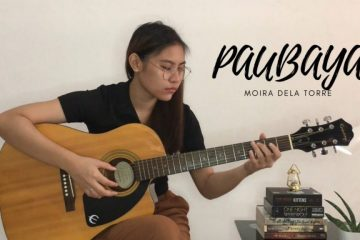 Moira Dela Torre – Paubaya fingerstyle tabs (Bernice Caringal)