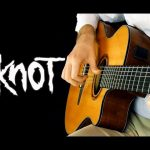 Slipknot – Psychosocial, Wait and Bleed, Duality, Before I Forget fingerstyle tabs (Raiko Baichev)