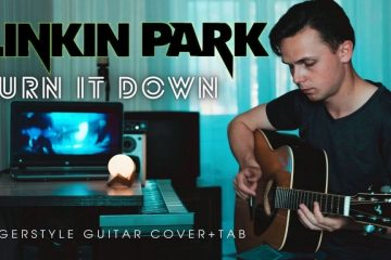 Linkin Park – Burn It Down fingerstyle tabs