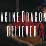 Imagine Dragons – Believer fingerstyle tabs (Dmitry Levin)