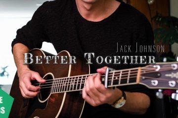 Jack Johnson – Better Together fingerstyle tabs (Peter John)